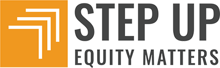 Step Up: Equity Matters